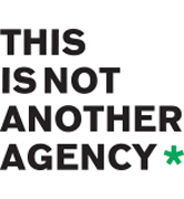 THIS IS NOT ANOTHER AGENCY